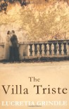 The Villa Triste - Lucretia Grindle