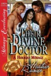 Their Divine Doctor (Divine Creek Ranch, #9) - Heather Rainier