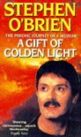 A Gift of Golden Light - Stephen O'Brien