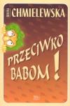Przeciwko babom - Joanna Chmielewska