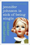 Jennifer Johnson Is Sick of Being Single - Heather McElhatton