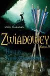 Halt w niebezpieczeństwie (Zwiadowcy, #9) - John Flanagan, Stanisław Kroszczyńsk