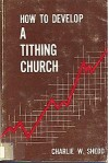 How to Develop a Tithing Church - Charlie W. Shedd