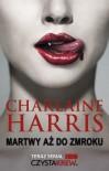 Martwy aż do zmroku - Harris Charlaine