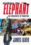 Stalking the elephant: My discovery of America - James Laxer