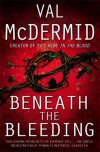 Beneath the Bleeding [Tony Hill] Signed copy - Val McDermid