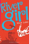 River Girl #1 - Usch Luhn