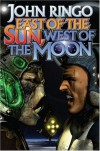 East of the Sun, West of the Moon (Baen Book) - John Ringo
