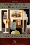 Living Well Is the Best Revenge (Modern Library) - Calvin Tomkins