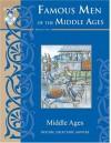 Famous Men of the Middle Ages - John H Haaren