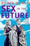 Sex in the Future - Robin Baker