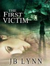 The First Victim - JB Lynn