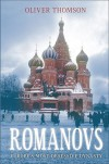 Romanovs: Europe's Most Obsessive Dynasty - Oliver Thomson