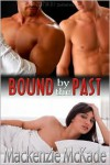 Bound By the Past - Mackenzie McKade
