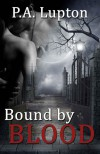 Bound by Blood (The Garner Witch #1) - P.A. Lupton