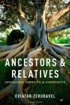 Ancestors and Relatives: Genealogy, Identity, and Community - Eviatar Zerubavel