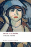 Selected Stories (Oxford World's Classics) - Katherine Mansfield, Angela Smith