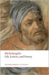 Life, Letters, and Poetry - Michelangelo Buonarroti, George Bull, Peter Porter