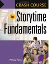 Crash Course in Storytime Fundamentals - Penny Peck