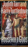 Household Gods - Harry Turtledove, Judith Tarr