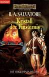 Kristall der Finsternis (Die Vergessenen Welten, #11) - R.A. Salvatore