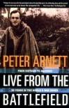 Live from the Battlefield: From Vietnam to Baghdad, 35 Years in the World's War Zones - Peter Arnett