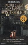 I piccoli segreti della famiglia Winterbottom - Stephen M. Giles, Stefania Di Natale