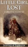 Little Girl Lost (The Valley of Ten Crescents, #0.5) - Tristan J. Tarwater