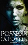 Possess  - J.A. Howell