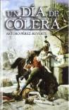 Un Día De Cólera - Arturo Pérez-Reverte