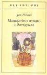 Manoscritto trovato a Saragozza - Jan Potocki, Anna Devoto