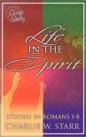 Life in the Spirit: Studies in Romans 1-8 - Charlie W. Starr