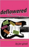 Deflowered: My Life in Pansy Division - Jon Ginoli