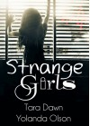 Strange Girls - Yolanda Olson, Tara Dawn