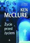 Życie przed życiem - Ken McClure
