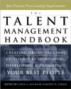 The Talent Management Handbook: Creating Organizational Excellence by Identifying, Developing, and Promoting Your Best People - Lance A. Berger, Dorothy R. Berger