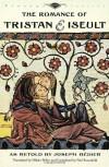 The Romance of Tristan and Iseult - Hilaire Belloc, Joseph Bédier