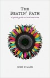The Beatin' Path: a lyrical guide to lucid evolution - John Lane