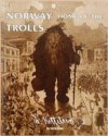 Norway Home Of The Trolls - Eli Ketilsson, Joan Fuglesang