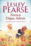 Nunca Digas Adeus - Lesley Pearse