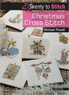 Twenty to Make: Christmas Cross Stitch - Michael Powell