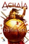 Achaja t.1 - Andrzej Ziemiański