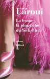 La femme la plus riche du Yorkshire - Fouad Laroui