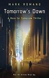 Tomorrow's Dawn (A Race for Tomorrow #2) - Mark Romang