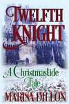 Twelfth Night: A Christmastide Tale - Marisa Dillon