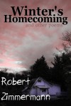 Winter's Homecoming and Other Poems - Robert   Zimmermann