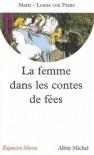 La Femme dans les Contes de Fees - Marie-Louise von Franz