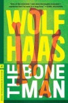The Bone Man - Wolf Haas, Annie Janusch