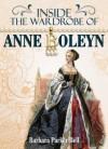 Inside the Wardrobe of Anne Boleyn - Barbara Parker Bell