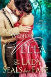 The Lady Seals Her Fate (The Langley Sisters Book 5) - Wendy Vella